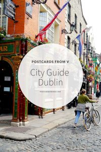 Pinterest, City Guide, Dublin, Ireland, Postcards from V