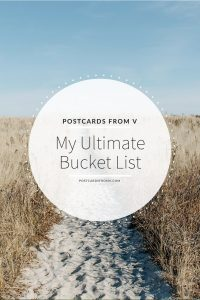 Bucket List, Pinterest, Postcards from V