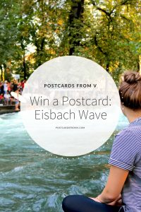 Eisbach Wave, Win a postcard, Pinterest, Postcards from V